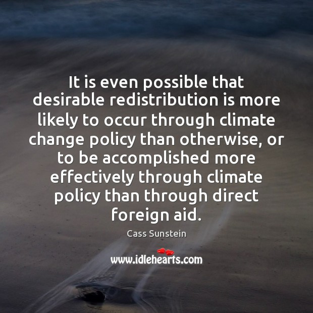 Image, It is even possible that desirable redistribution is more likely to occur