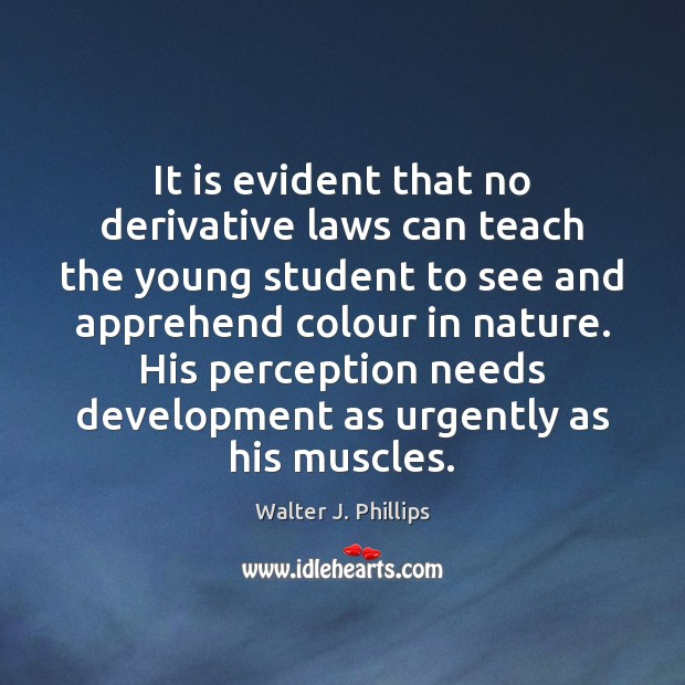 It is evident that no derivative laws can teach the young student Image