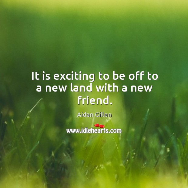 Image, It is exciting to be off to a new land with a new friend.