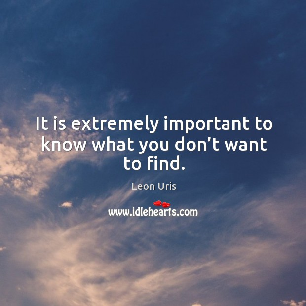 It is extremely important to know what you don't want to find. Image