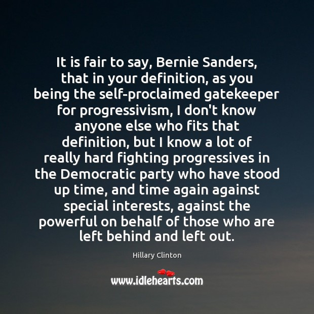 Image, It is fair to say, Bernie Sanders, that in your definition, as