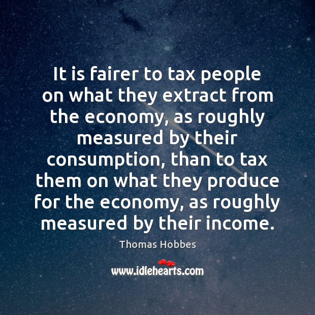 It is fairer to tax people on what they extract from the Image