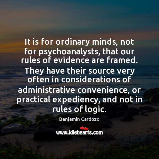 It is for ordinary minds, not for psychoanalysts, that our rules of Image