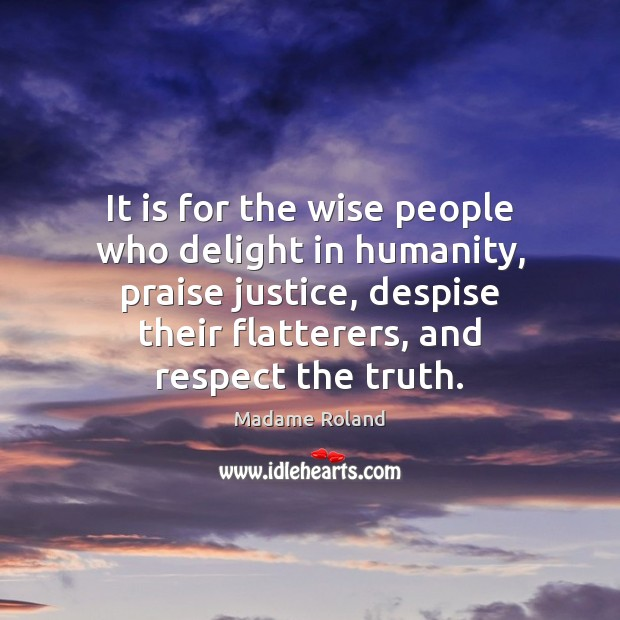 It is for the wise people who delight in humanity, praise justice, Image