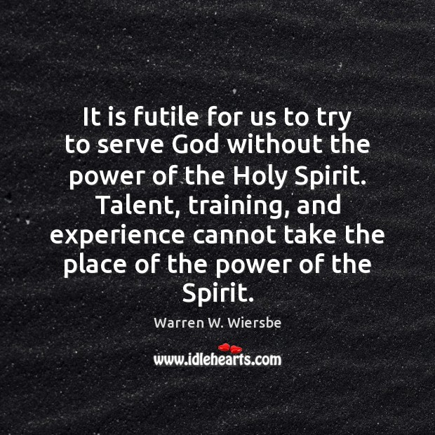 It is futile for us to try to serve God without the Image