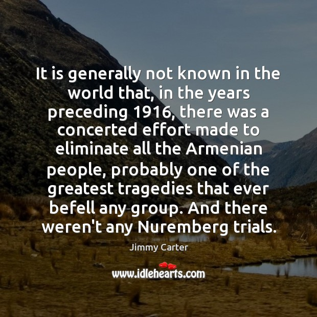 Image, Any, Armenia, Armenian, Armenian Genocide, Armenians, Concerted Effort, Effort, Eliminate, Ever, Generally, Genocide, Greatest, Group, Groups, Known, Made, Nuremberg, Nuremberg Trials, People, Tragedies, Tragedy, Trials, Was, Weren, World, Years