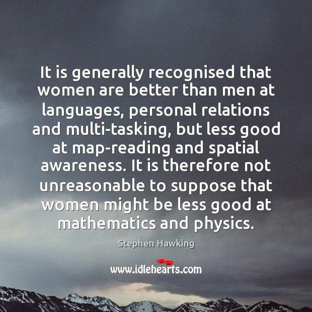 It is generally recognised that women are better than men at languages, Image