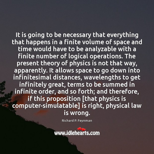 It is going to be necessary that everything that happens in a Richard P. Feynman Picture Quote