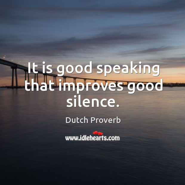 Image, It is good speaking that improves good silence.