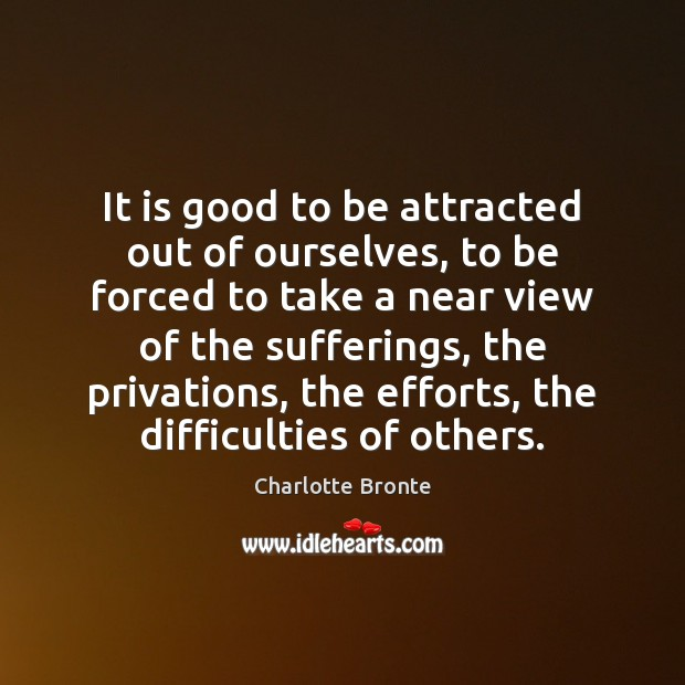 Image, It is good to be attracted out of ourselves, to be forced