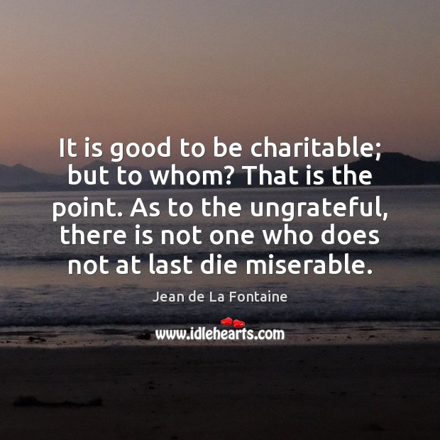 It is good to be charitable; but to whom? That is the Image