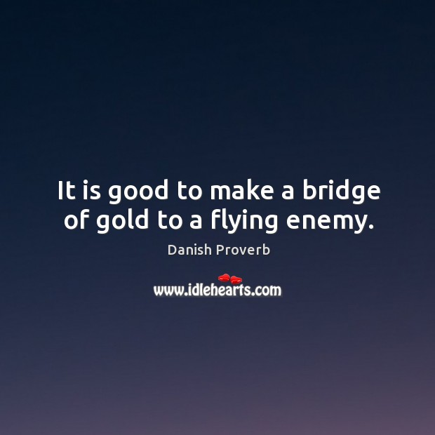 Image, It is good to make a bridge of gold to a flying enemy.