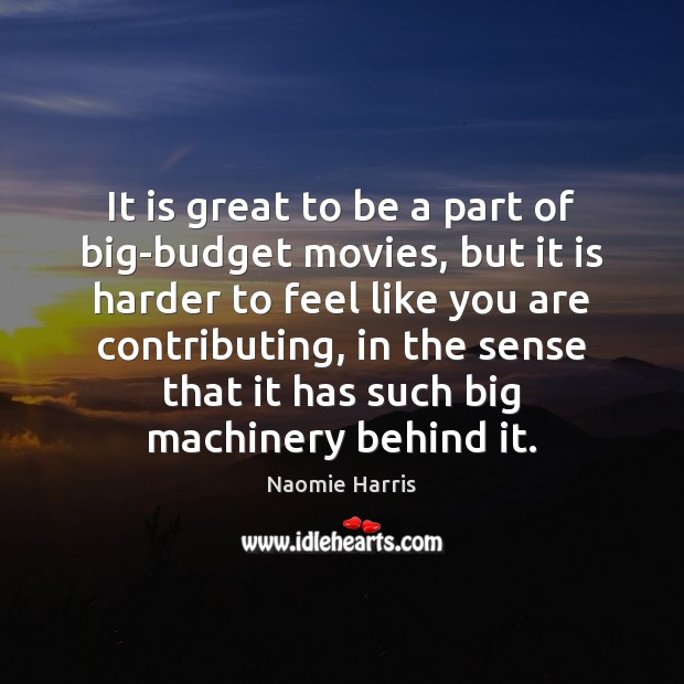 Image, It is great to be a part of big-budget movies, but it