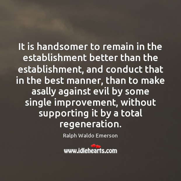 It is handsomer to remain in the establishment better than the establishment, Image