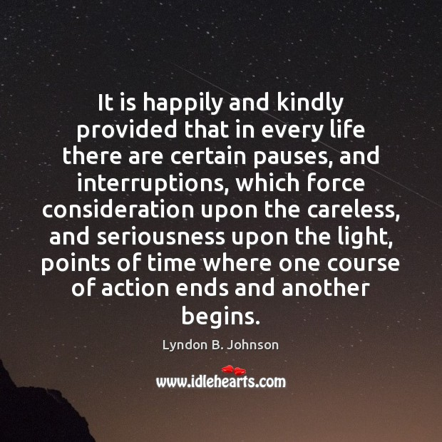 Image, It is happily and kindly provided that in every life there are