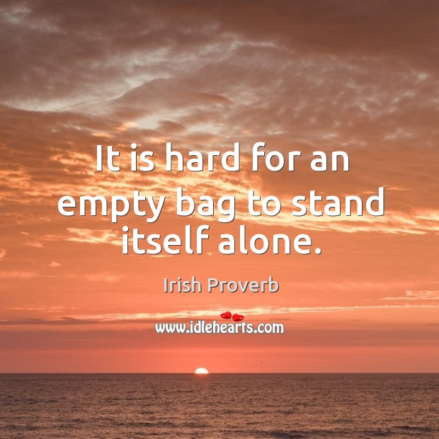 It is hard for an empty bag to stand itself alone. Image