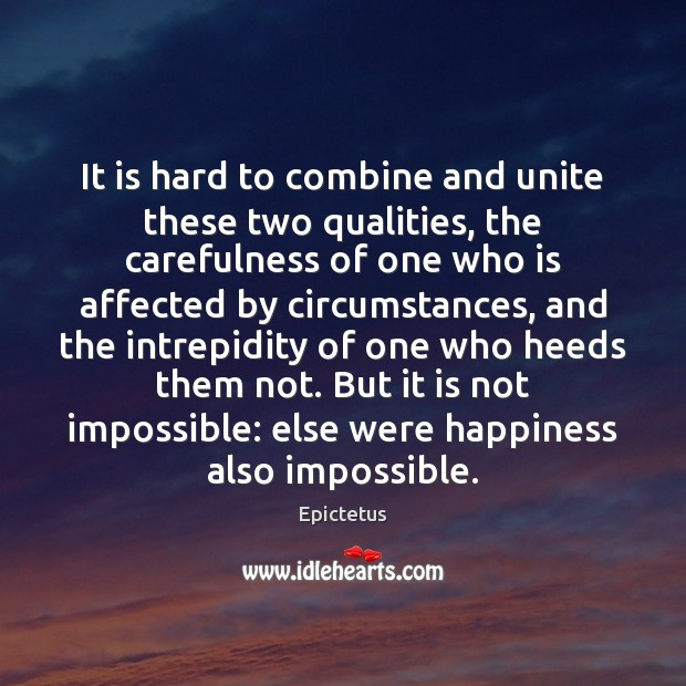 Image, It is hard to combine and unite these two qualities, the carefulness