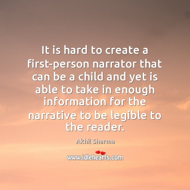 Image, It is hard to create a first-person narrator that can be a