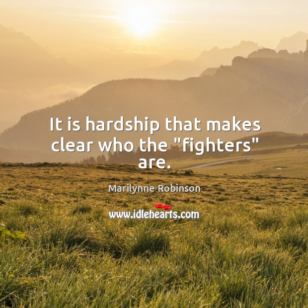"""Image, It is hardship that makes clear who the """"fighters"""" are."""