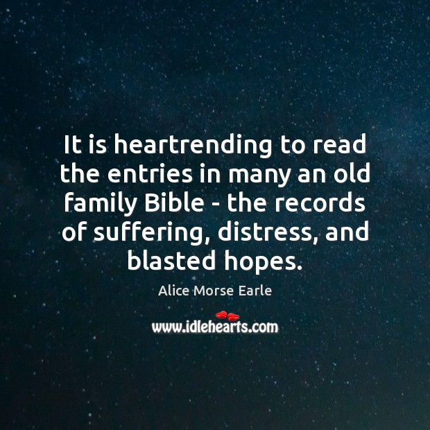 It is heartrending to read the entries in many an old family Image
