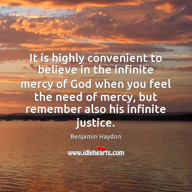 It is highly convenient to believe in the infinite mercy of God Image