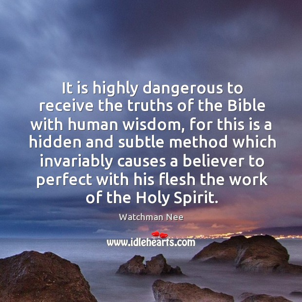 It is highly dangerous to receive the truths of the Bible with Image