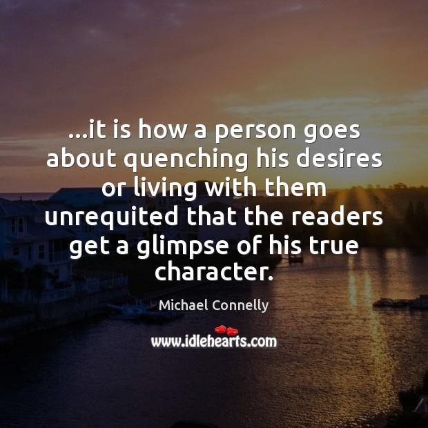 …it is how a person goes about quenching his desires or living Image