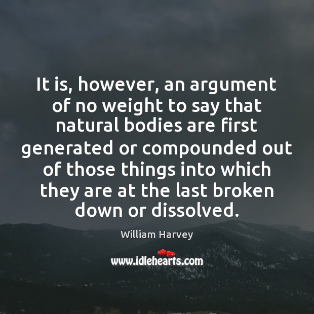 It is, however, an argument of no weight to say that natural Image