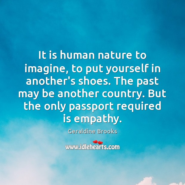 Image, It is human nature to imagine, to put yourself in another's shoes.