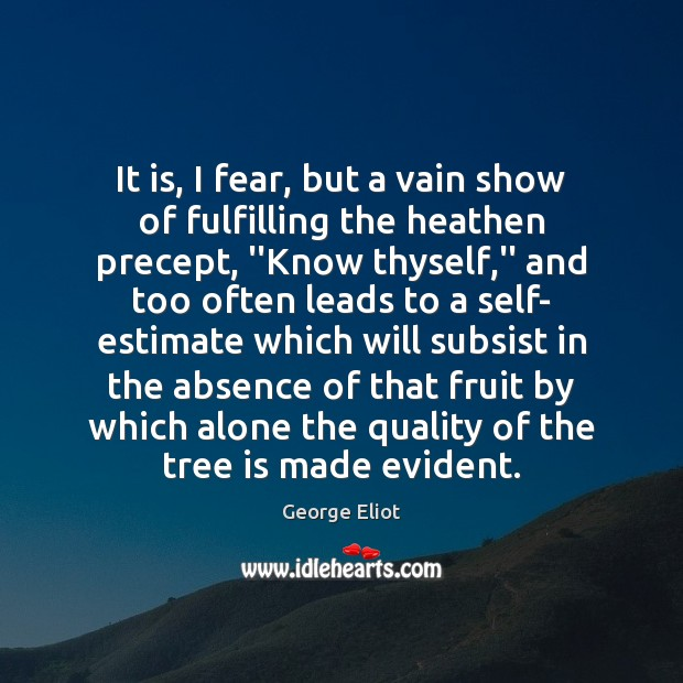 It is, I fear, but a vain show of fulfilling the heathen George Eliot Picture Quote
