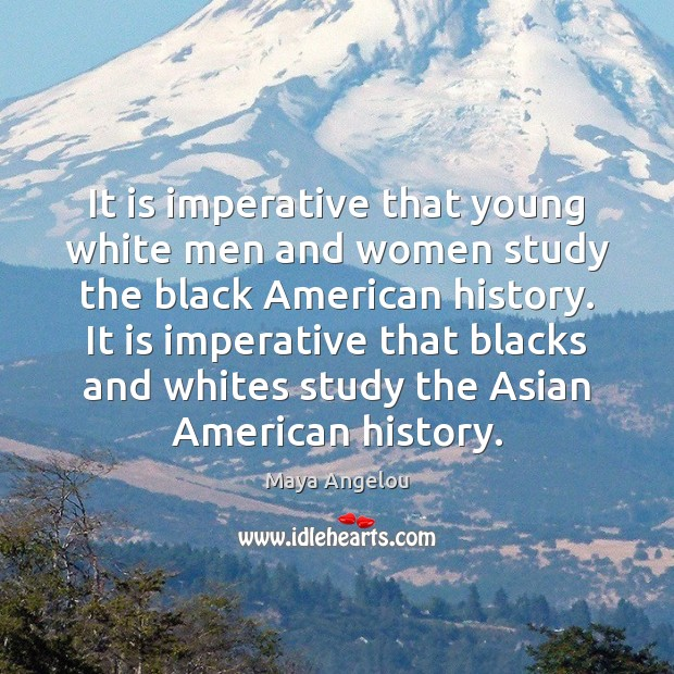 Image, It is imperative that young white men and women study the black
