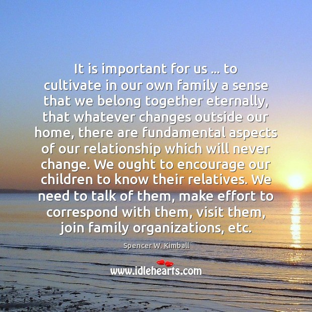 Image, It is important for us … to cultivate in our own family a