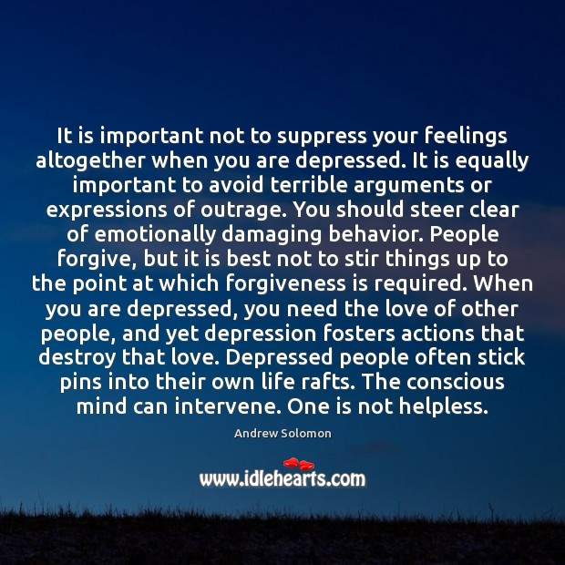 It is important not to suppress your feelings altogether when you are Image