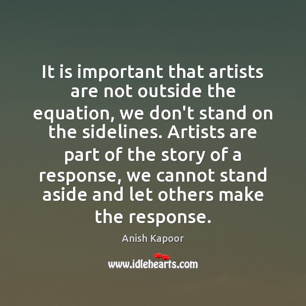 Image, It is important that artists are not outside the equation, we don't