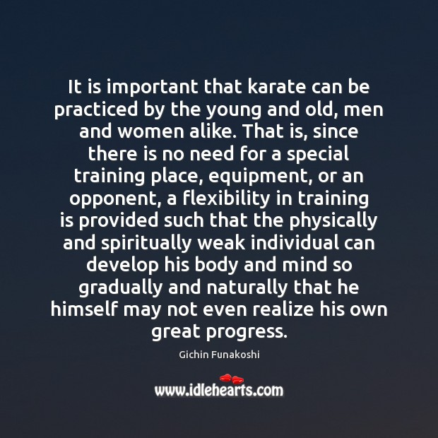 It is important that karate can be practiced by the young and Gichin Funakoshi Picture Quote