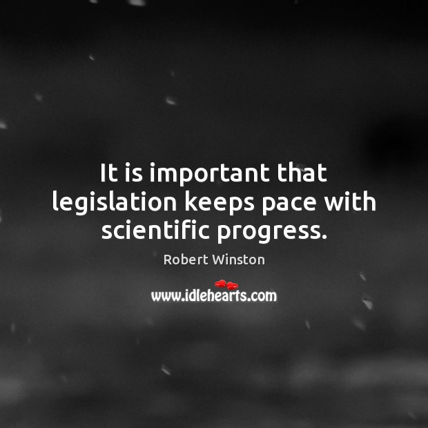 Image, It is important that legislation keeps pace with scientific progress.