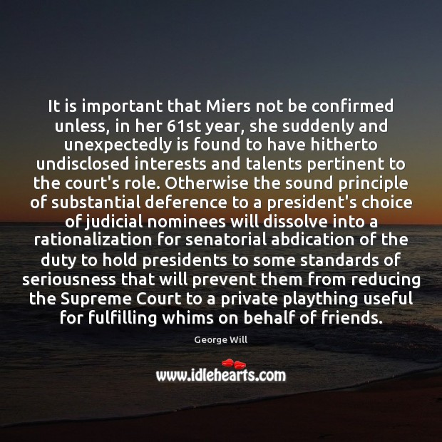 It is important that Miers not be confirmed unless, in her 61st Image