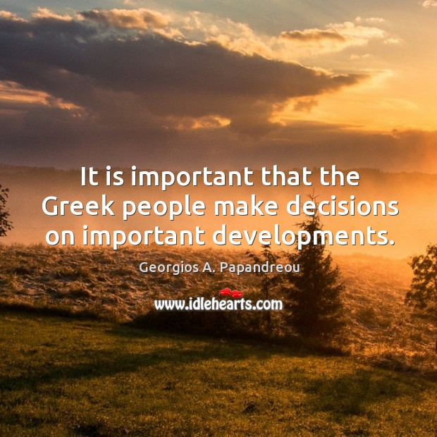 Image, It is important that the greek people make decisions on important developments.