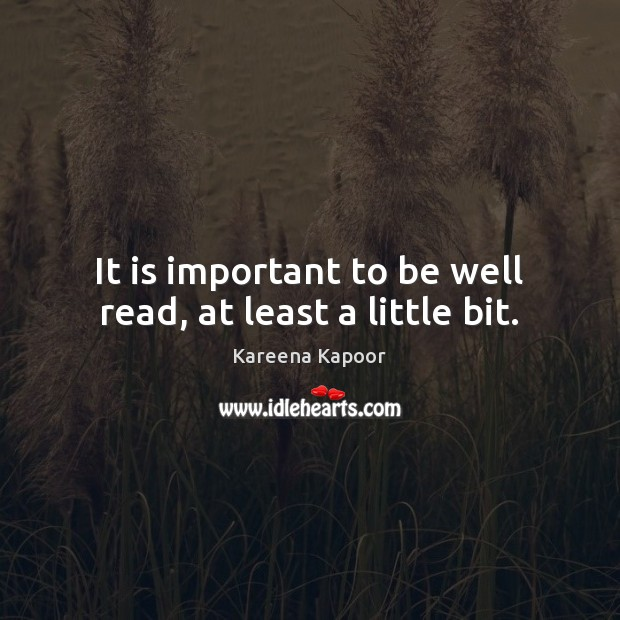 It is important to be well read, at least a little bit. Image