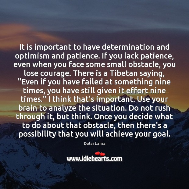 Image, It is important to have determination and optimism and patience. If you