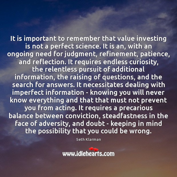 It is important to remember that value investing is not a perfect Seth Klarman Picture Quote