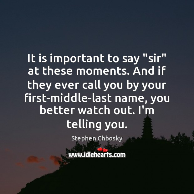 "It is important to say ""sir"" at these moments. And if they Image"