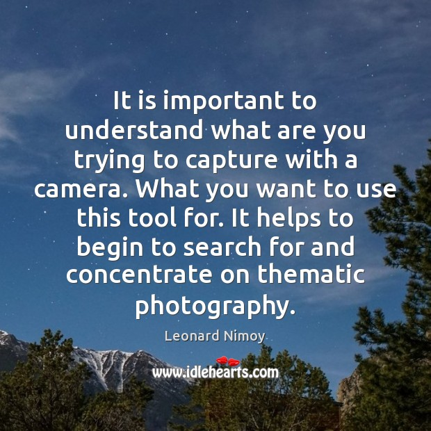 Image, It is important to understand what are you trying to capture with
