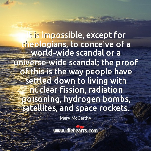 It is impossible, except for theologians, to conceive of a world-wide scandal Image