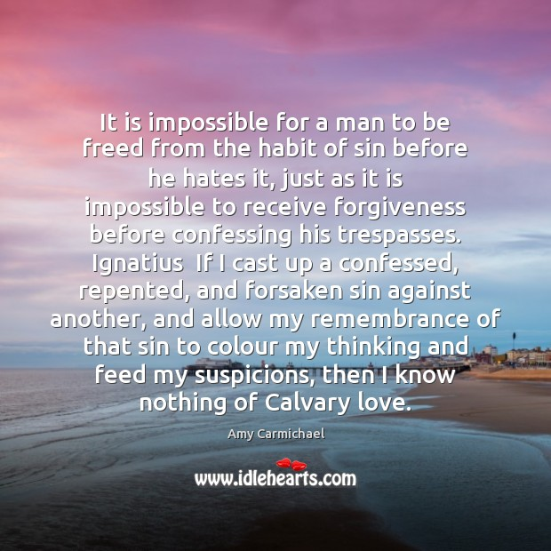 Image, It is impossible for a man to be freed from the habit