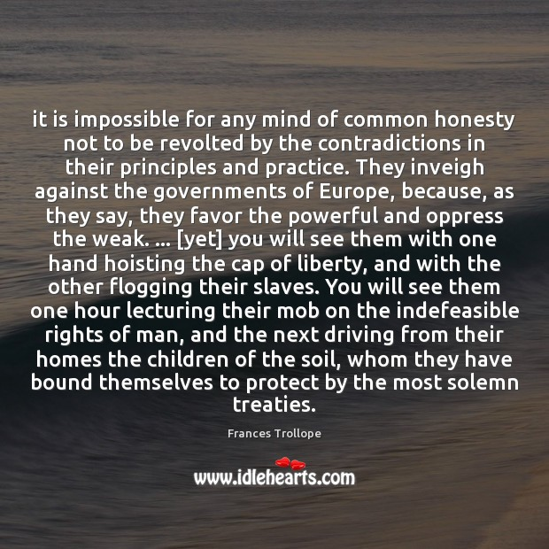 It is impossible for any mind of common honesty not to be Image