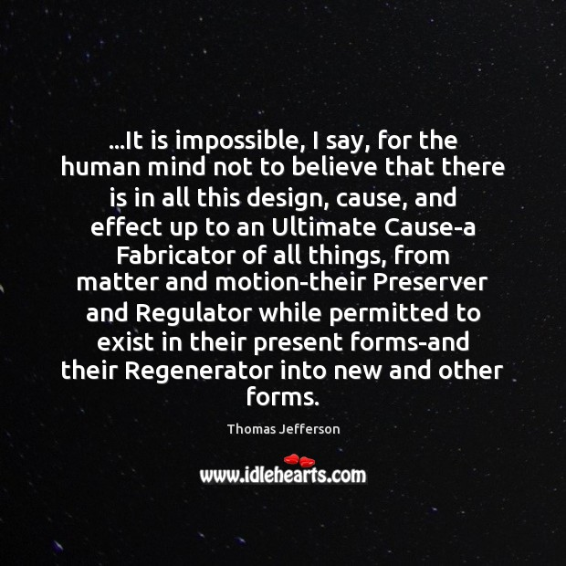 …It is impossible, I say, for the human mind not to believe Image