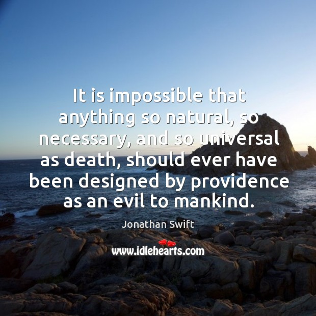It is impossible that anything so natural, so necessary Image