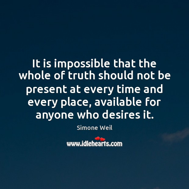 It is impossible that the whole of truth should not be present Image