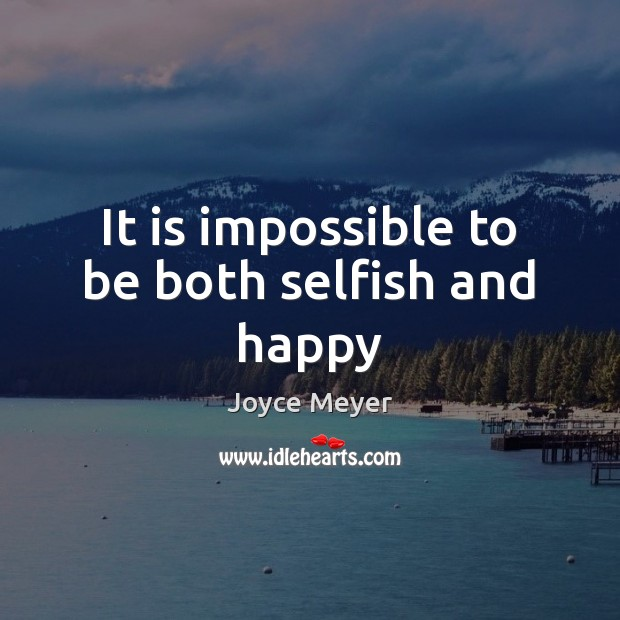 Image, It is impossible to be both selfish and happy